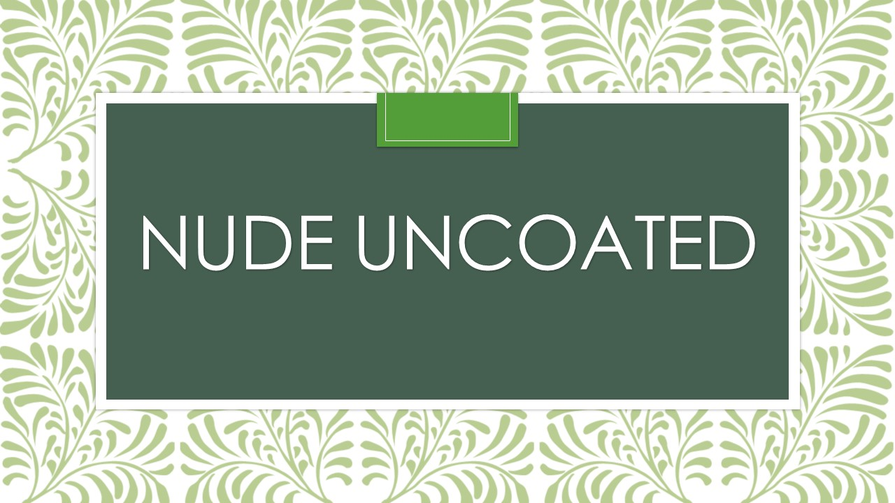 NUDE UNCOATED